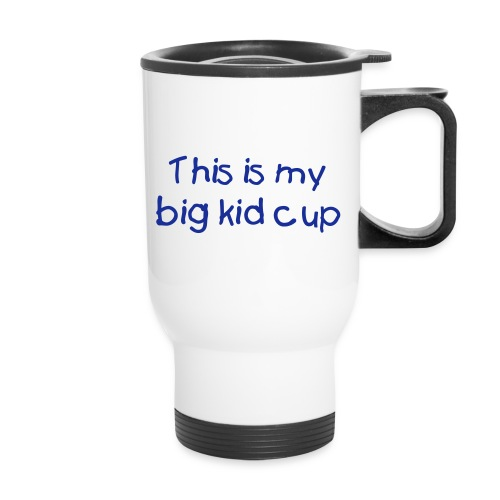 Big Kid Cup - Travel Mug