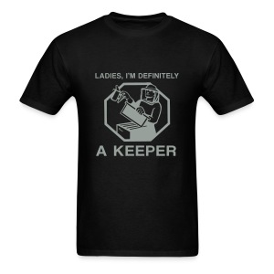 Ladies, I'm definitely a KEEPER - Men's T-Shirt