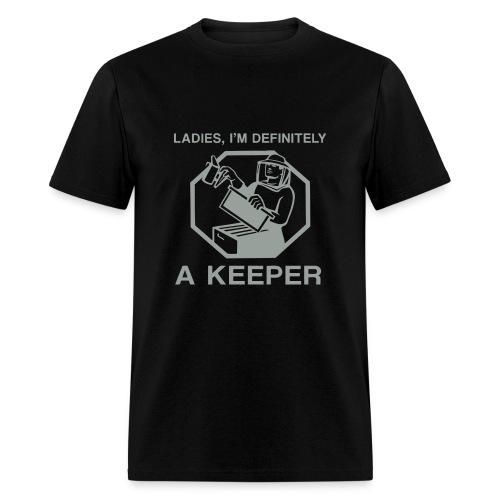 Ladies, I'm definitely a KEEPER - Men's T-Shirt
