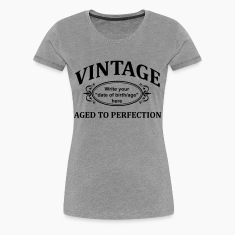 "Vintage ""Custom"" Aged to Perfection Women's T-Shirts"