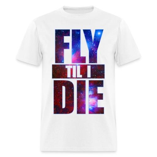 Fly Till I Die Tee  - Men's T-Shirt