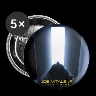 Buttons ~ Large Buttons ~ Joe Vitale Jr Talk to Me Tour Buttons