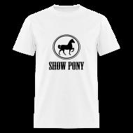 T-Shirts ~ Men's T-Shirt ~ show pony t-shirt