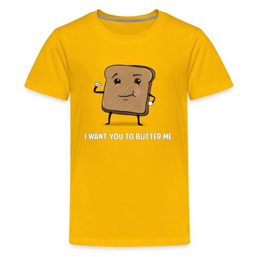 Butter me - Kids' Premium T-Shirt