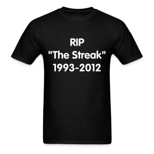 RIP The Streak - Men's T-Shirt