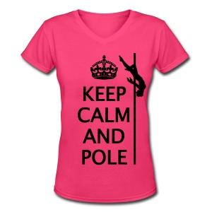 Keep Calm and Pole dance V neck shirt - Women's V-Neck T-Shirt