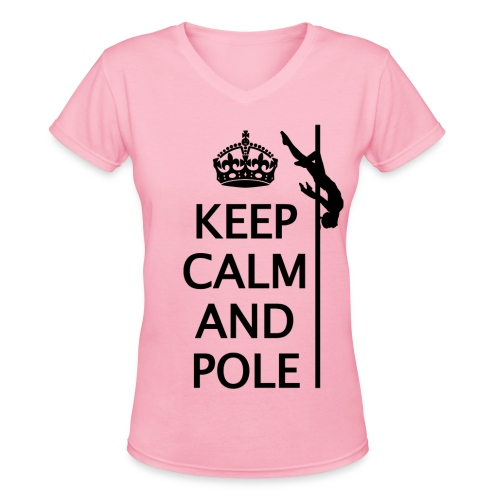 Keep Calm and Pole dance V neck shirt - Women's V-Neck T-Shirt