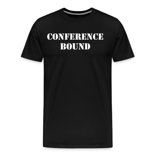Conference Bound - Men's Premium T-Shirt