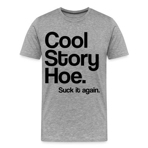 Cool Story Hoe Tee - Men's Premium T-Shirt