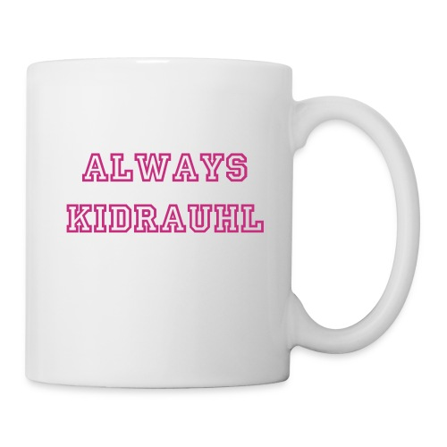 Always Kidrauhl - Coffee/Tea Mug