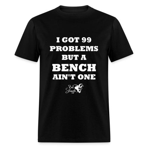 Bench Ain't One - Men's T-Shirt