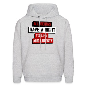 All Beings Have a Right to Life and Liberty - Men's Hoodie
