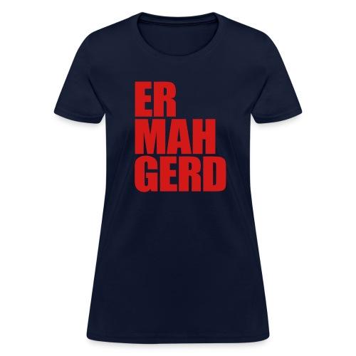 Ermahgerd - Women's T-Shirt