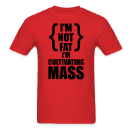 T-Shirts ~ Men's T-Shirt ~ Cultivating Mass