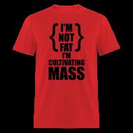 T-Shirts ~ Men's T-Shirt ~ Cultivating Mass