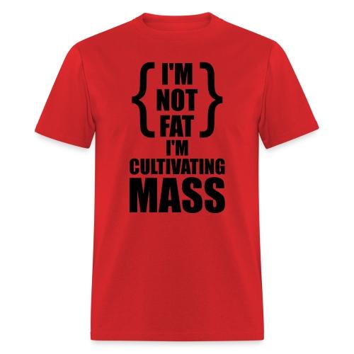 Cultivating Mass - Men's T-Shirt