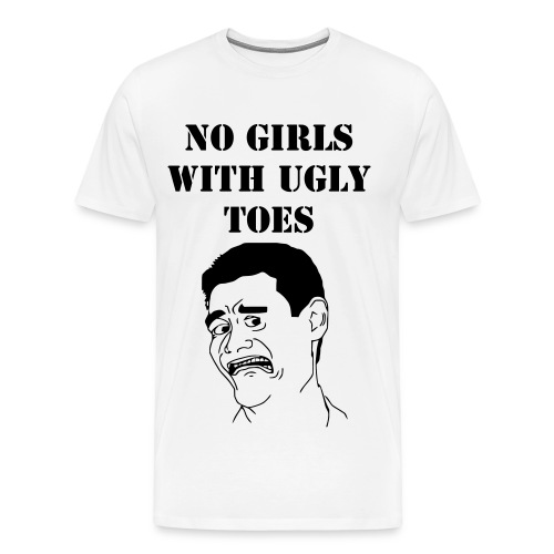 No Girls With Ugly Toes - Men's Premium T-Shirt