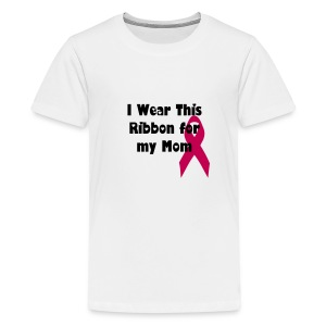 I wear this ribbon for my mom - Kids' Premium T-Shirt