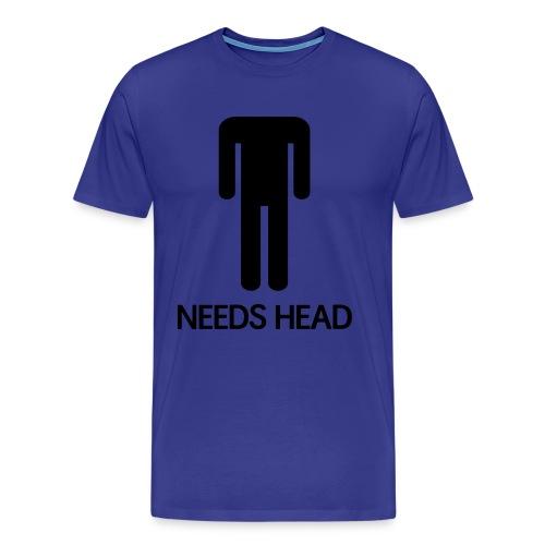 Men's Needs Head T-Shirt | T-Shirt - Men's Premium T-Shirt