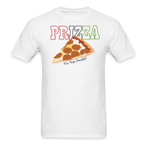 Prizza- For Your Health! (Light) - Men's T-Shirt