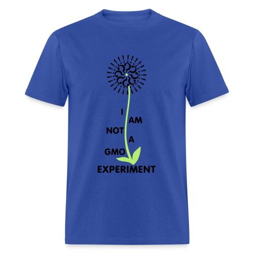 I Am Not A GMO Experiment - Men's T-Shirt