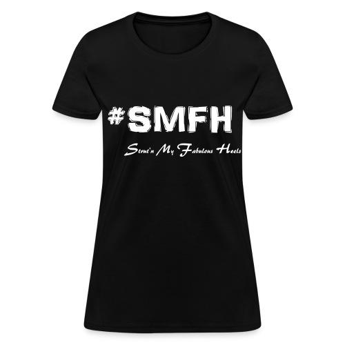 Strut'n My Fabulous Heels! - Women's T-Shirt