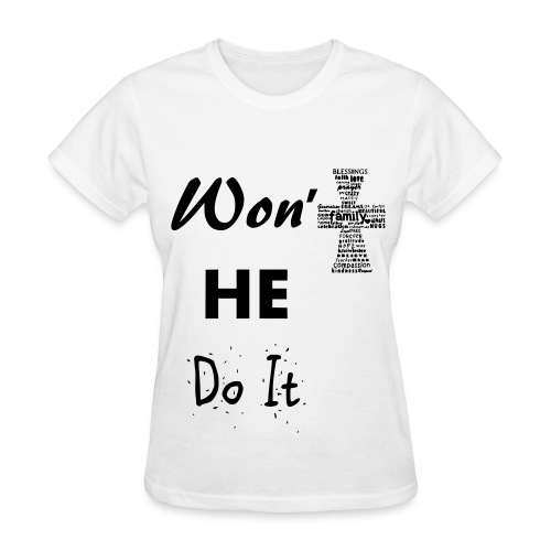 Won't He Do it-Standard - Women's T-Shirt