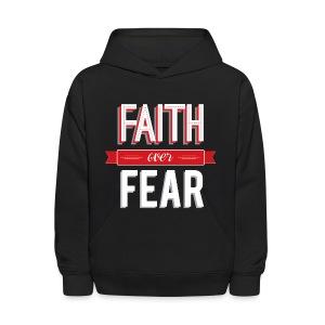 Faith Over Fear Kids Hoodie - Kids' Hoodie