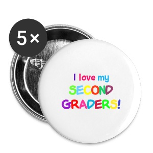 I Love My Second Graders Buttons - Large Buttons