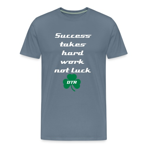 Success takes hard work not luck t-shirt - Men's Premium T-Shirt