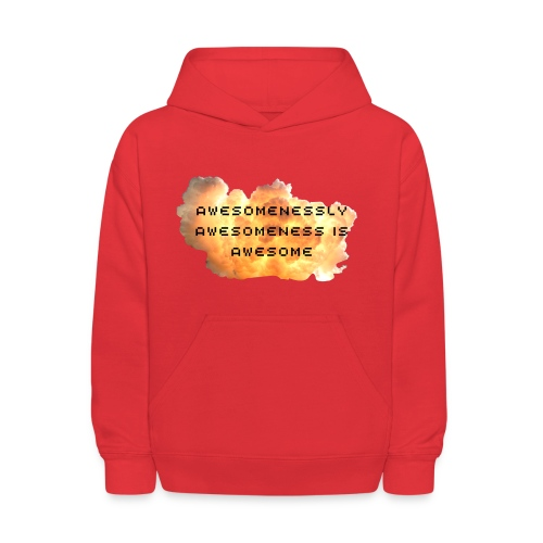 awesomenessly awesomeness is awesome - Kids' Hoodie
