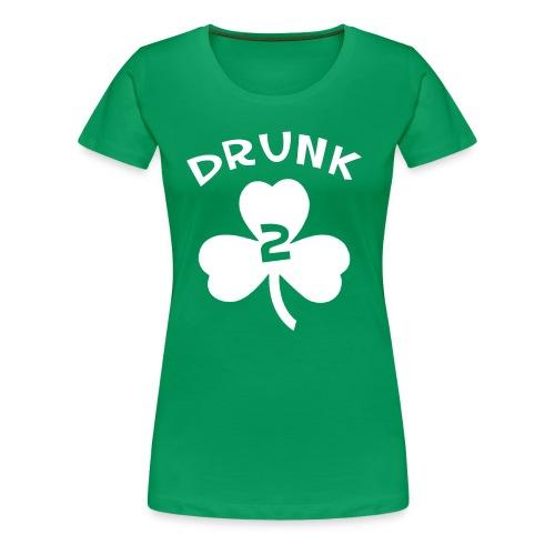 Drunk 2 - Women's Premium T-Shirt