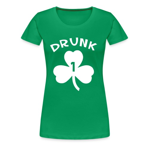 Drunk 1 - Women's Premium T-Shirt