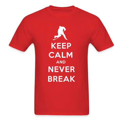 Keep Calm and Never Break Men's T-Shirt - Men's T-Shirt