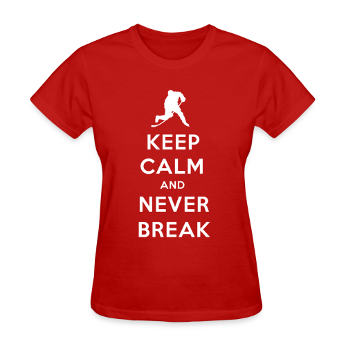 Keep Calm and Never Break Women's T-Shirt - Women's T-Shirt