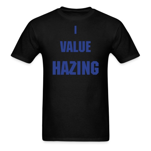 I Value Hazing - Men's T-Shirt