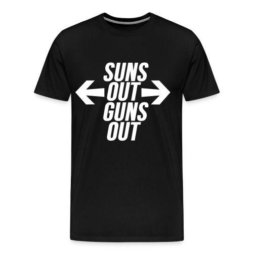 Suns Out, Guns Out - Men's Premium T-Shirt
