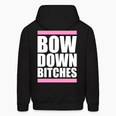 BOWN DOWN BITCHES Hoodies
