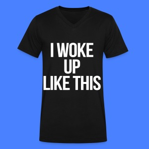 I Woke Up Like This T-Shirts - Men's V-Neck T-Shirt by Canvas
