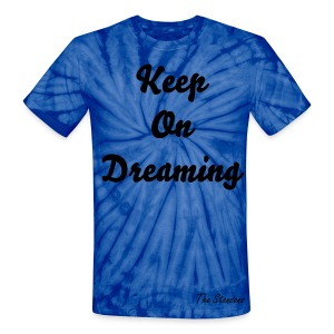 The Stansons          Keep on dreaming - T Shirt - Unisex Tie Dye T-Shirt