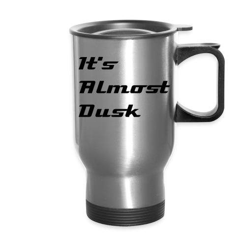 It's Almost Dusk - Travel Mug - Travel Mug