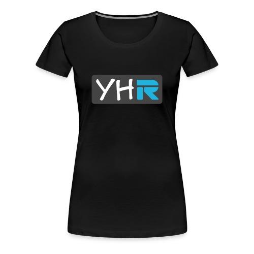 Premium Women's YHR Shirt - Women's Premium T-Shirt
