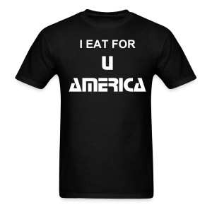 I EAT FOR U - Men's T-Shirt