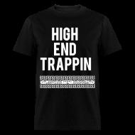 T-Shirts ~ Men's T-Shirt ~ High End Trappin'