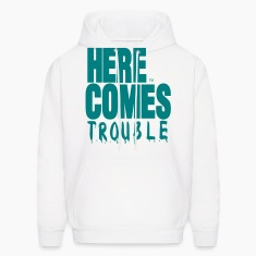 HERE COMES TROUBLE Hoodies