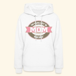 Mom Mother's Day Hoodie (World's Best) - Women's Hoodie