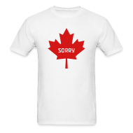 T-Shirts ~ Men's T-Shirt ~ Sorry Canada