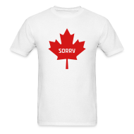 T-Shirts ~ Men's T-Shirt ~ Sorry Canada