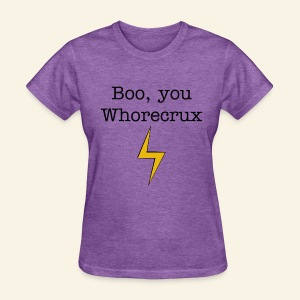Boo, you whorecrux - Women's T-Shirt
