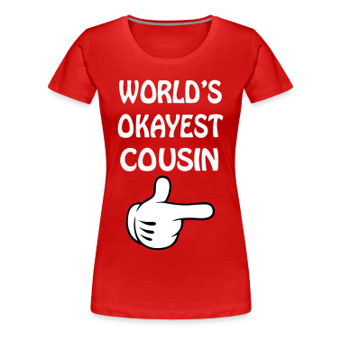 world's okayest cousin Women's T-Shirts